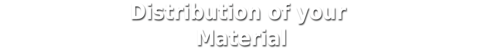 MACS Distribution of your materials title